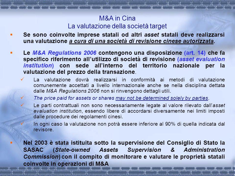 M&A in Cina La valutazione della società target Se sono coinvolte imprese statali od altri asset statali deve realizzarsi una valutazione a cura di un