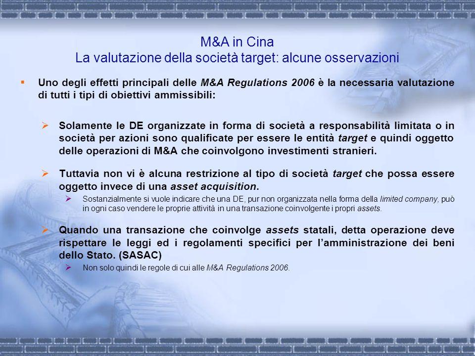 M&A in Cina La valutazione della società target: alcune osservazioni Uno degli effetti principali delle M&A Regulations 2006 è la necessaria valutazio
