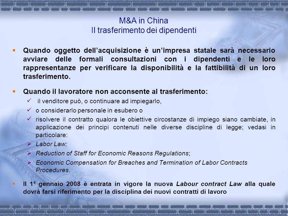 M&A in China Il trasferimento dei dipendenti Quando oggetto dellacquisizione è unimpresa statale sarà necessario avviare delle formali consultazioni c