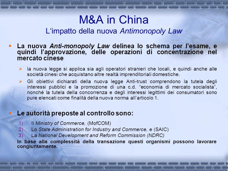 M&A in China Limpatto della nuova Antimonopoly Law La nuova Anti-monopoly Law delinea lo schema per lesame, e quindi lapprovazione, delle operazioni d