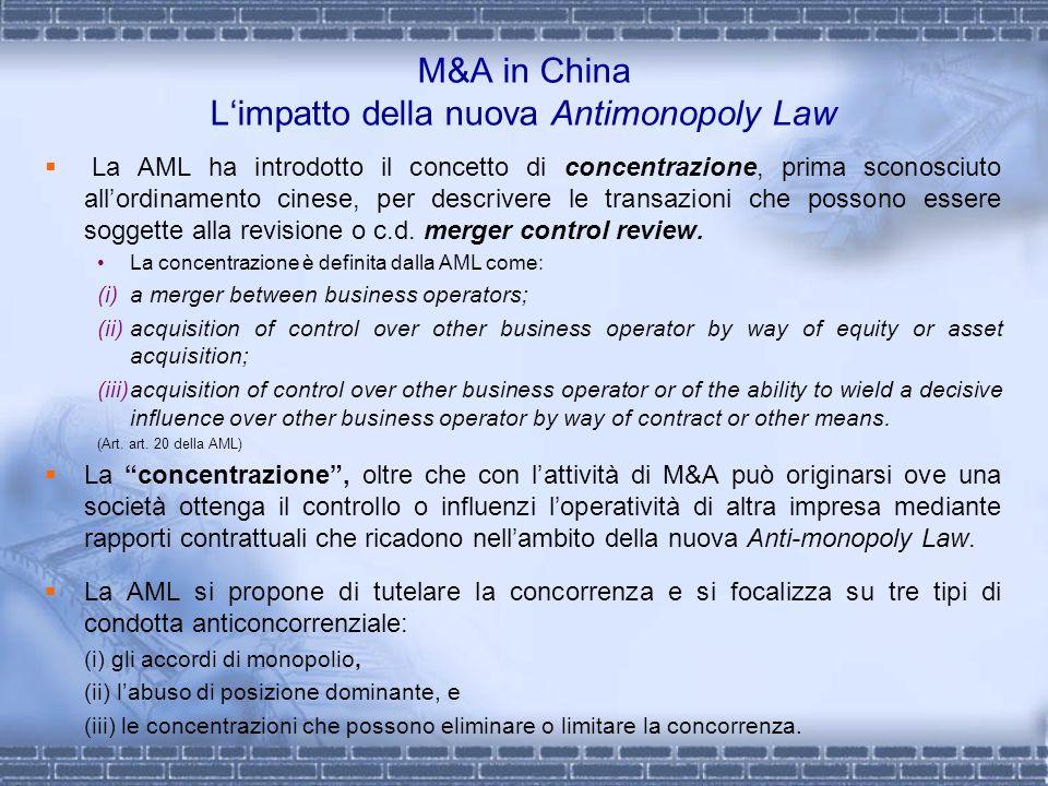 M&A in China Limpatto della nuova Antimonopoly Law La AML ha introdotto il concetto di concentrazione, prima sconosciuto allordinamento cinese, per de