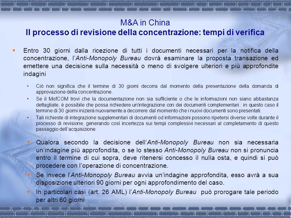 M&A in China Il processo di revisione della concentrazione: tempi di verifica Entro 30 giorni dalla ricezione di tutti i documenti necessari per la no