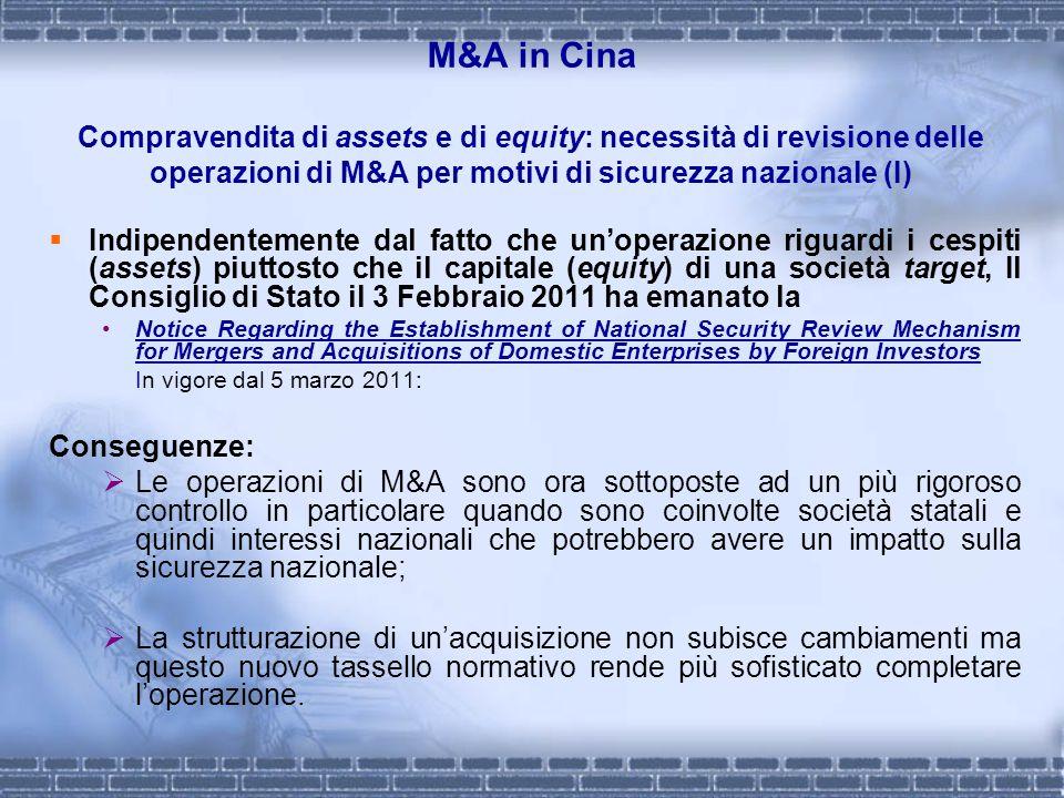 M&A in Cina Compravendita di assets e di equity: necessità di revisione delle operazioni di M&A per motivi di sicurezza nazionale (I) Indipendentement