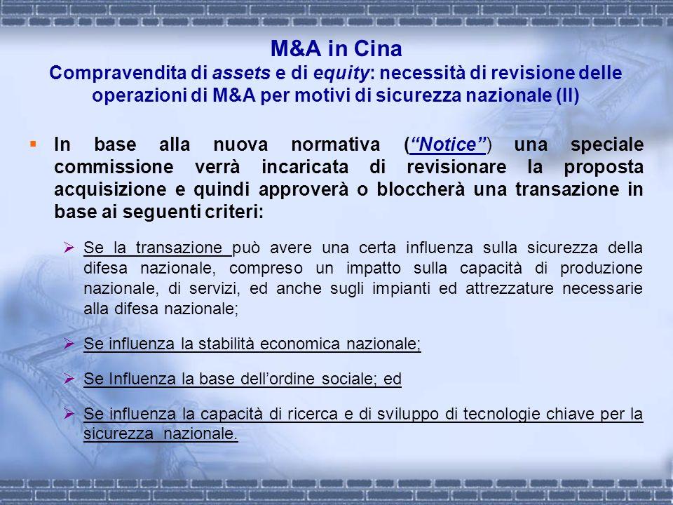 M&A in Cina Compravendita di assets e di equity: necessità di revisione delle operazioni di M&A per motivi di sicurezza nazionale (II) In base alla nu