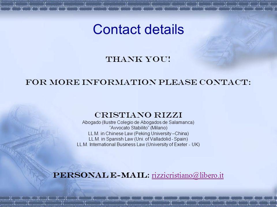 Contact details Thank you! For more information please contact: Cristiano Rizzi Abogado (Ilustre Colegio de Abogados de Salamanca) Avvocato Stabilito