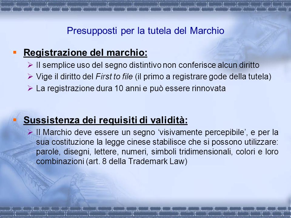 Presupposti per la tutela del Marchio Registrazione del marchio: Il semplice uso del segno distintivo non conferisce alcun diritto Vige il diritto del