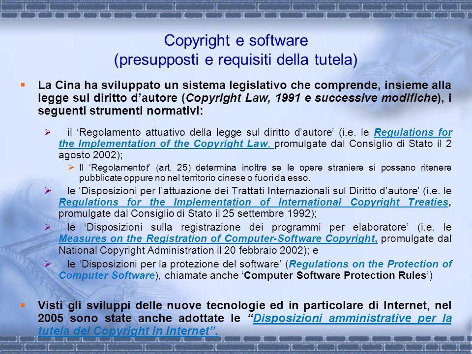 Copyright e software (presupposti e requisiti della tutela) La Cina ha sviluppato un sistema legislativo che comprende, insieme alla legge sul diritto