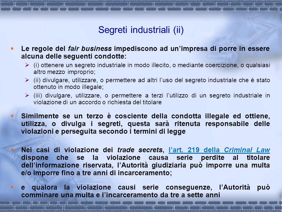 Segreti industriali (ii) Le regole del fair business impediscono ad unimpresa di porre in essere alcuna delle seguenti condotte: (i) ottenere un segre