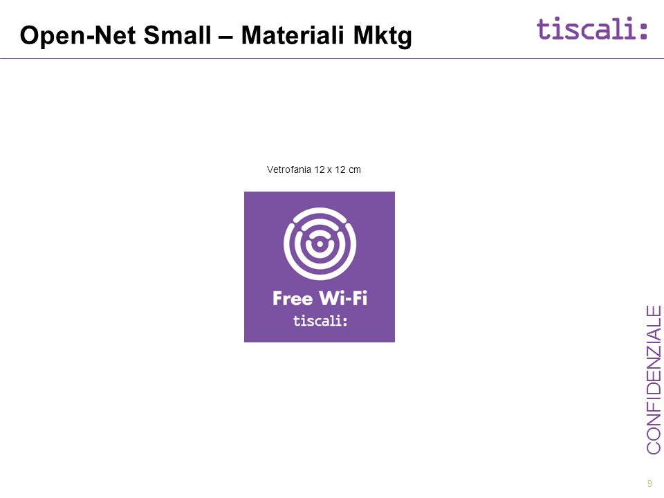 9 CONFIDENZIALE Open-Net Small – Materiali Mktg Vetrofania 12 x 12 cm