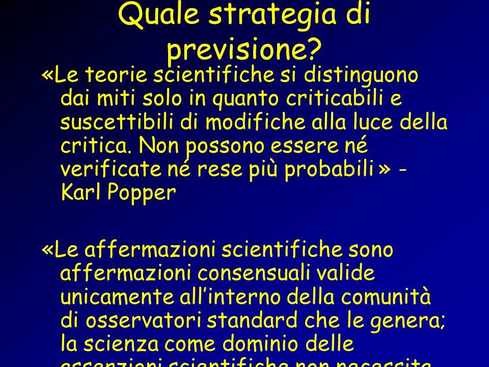 Quale strategia di previsione? «Le teorie scientifiche si distinguono dai miti solo in quanto criticabili e suscettibili di modifiche alla luce della