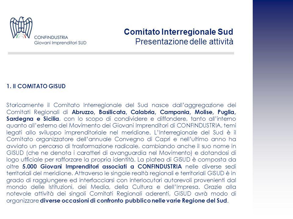 Storicamente il Comitato Interregionale del Sud nasce dallaggregazione dei Comitati Regionali di Abruzzo, Basilicata, Calabria, Campania, Molise, Pugl