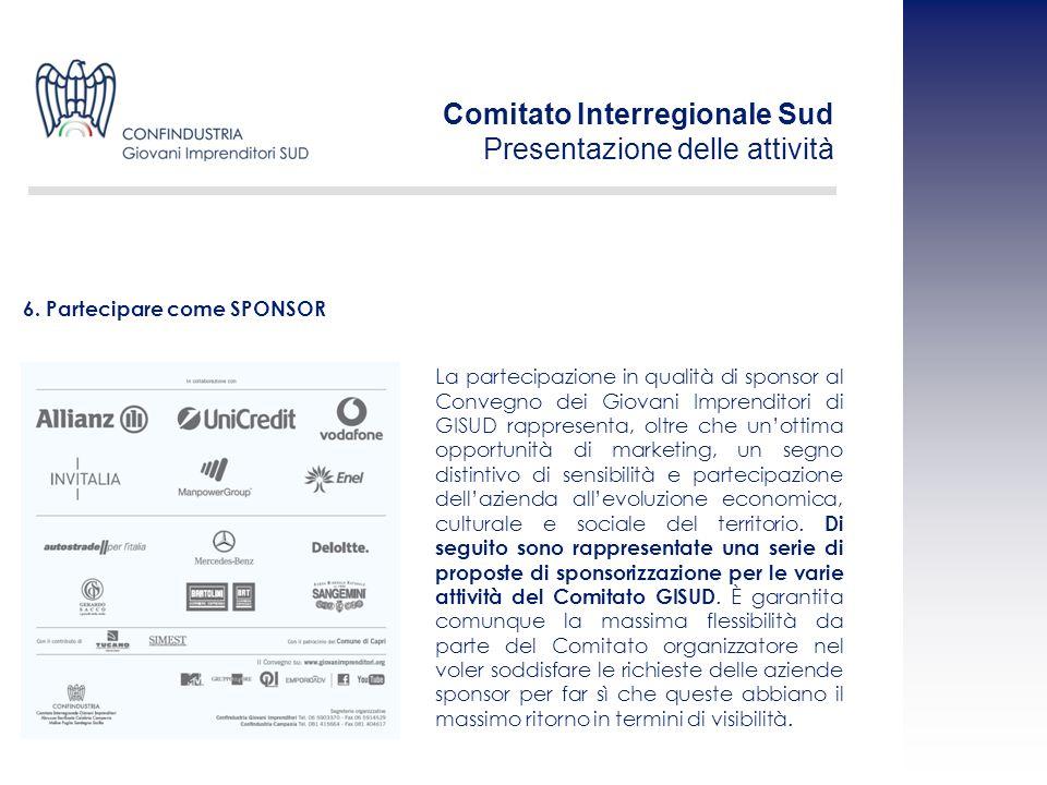 La partecipazione in qualità di sponsor al Convegno dei Giovani Imprenditori di GISUD rappresenta, oltre che unottima opportunità di marketing, un seg