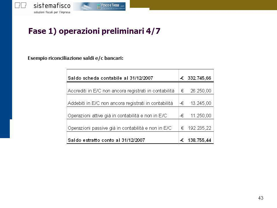 43 Fase 1) operazioni preliminari 4/7 Esempio riconciliazione saldi e/c bancari: