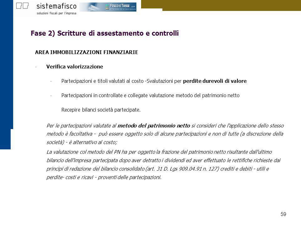 59 Fase 2) Scritture di assestamento e controlli AREA IMMOBILIZZAZIONI FINANZIARIE - Verifica valorizzazione - Partecipazioni e titoli valutati al cos