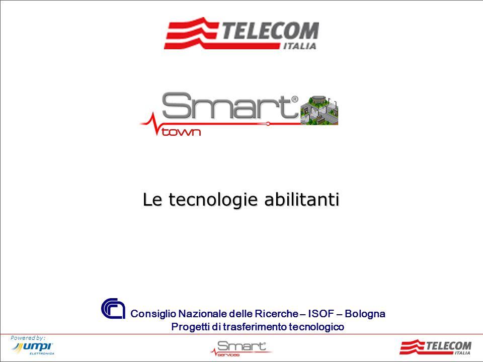 Powered by: Consiglio Nazionale delle Ricerche – ISOF – Bologna Progetti di trasferimento tecnologico Le tecnologie abilitanti