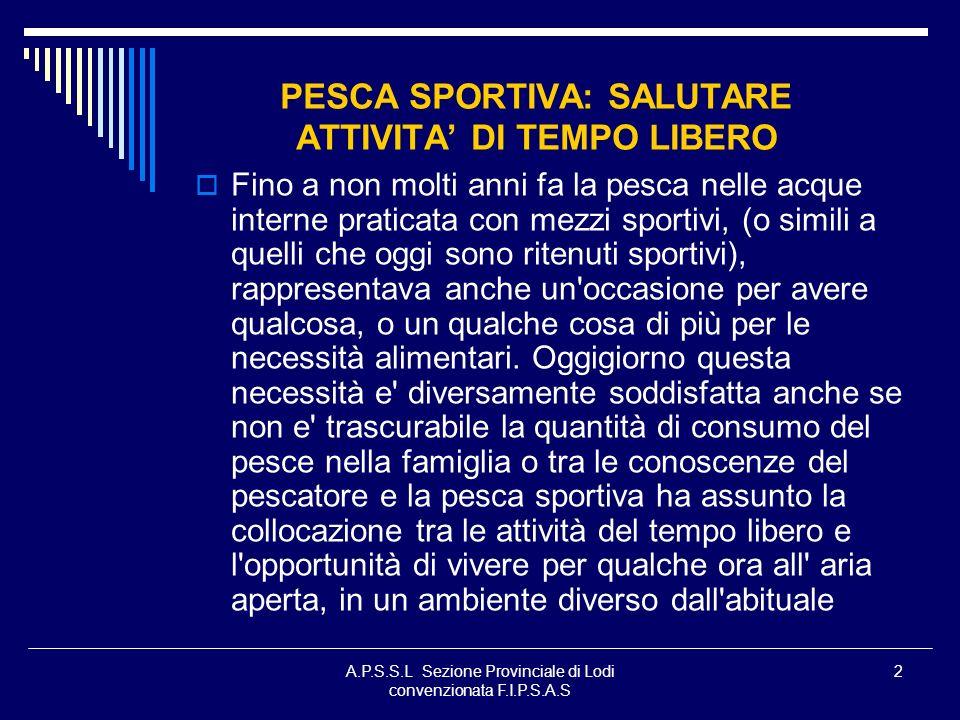A.P.S.S.L Sezione Provinciale di Lodi convenzionata F.I.P.S.A.S 83 PESCE PERSICO SOLE (Nome latino: Eupomotis Gibbosus).