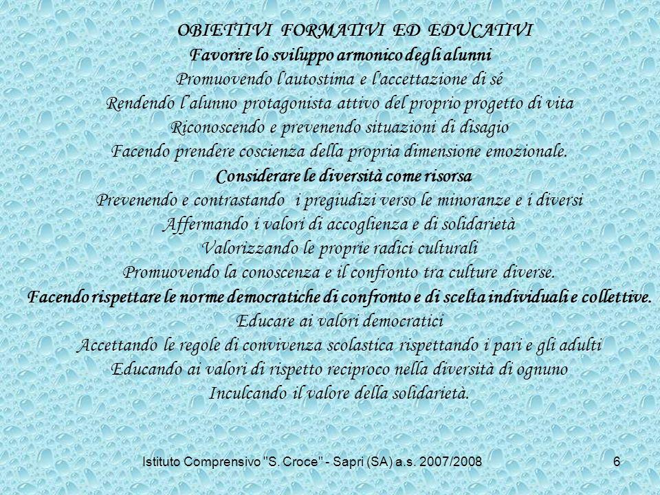 OBIETTIVI FORMATIVI ED EDUCATIVI Favorire lo sviluppo armonico degli alunni Promuovendo l'autostima e l'accettazione di sé Rendendo lalunno protagonis