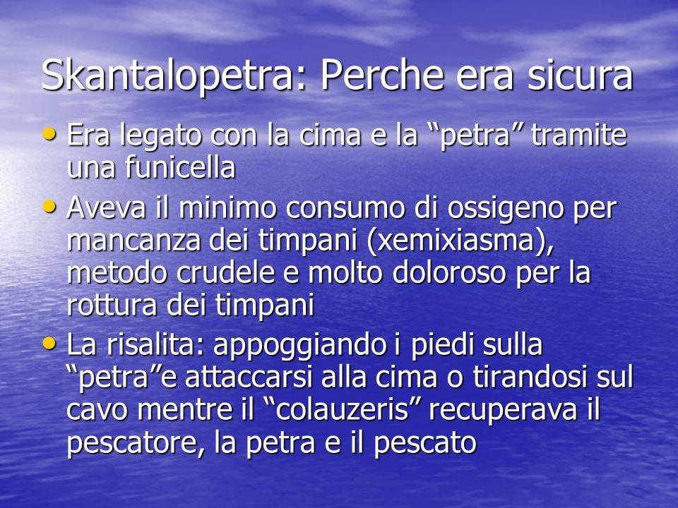 Skantalopetra: Perche era sicura Era legato con la cima e la petra tramite una funicella Era legato con la cima e la petra tramite una funicella Aveva