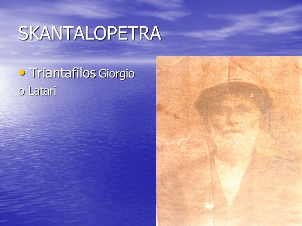 SKANTALOPETRA Triantafilos Giorgio Triantafilos Giorgio o Latari