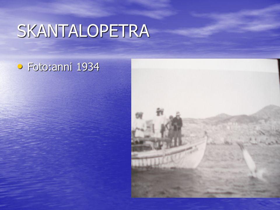 SKANTALOPETRA Foto:anni 1934 Foto:anni 1934