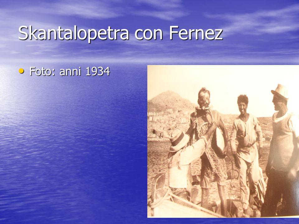 Skantalopetra con Fernez Foto: anni 1934 Foto: anni 1934