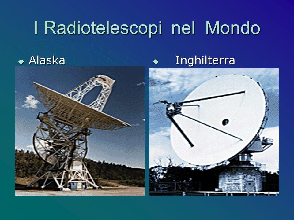 I Radiotelescopi nel Mondo Alaska Alaska Inghilterra Inghilterra