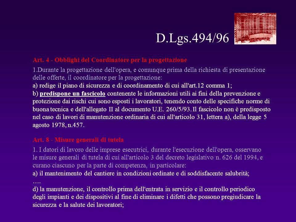 Art. 8 - Misure generali di tutela 1. I datori di lavoro delle imprese esecutrici, durante l'esecuzione dell'opera, osservano le misure generali di tu