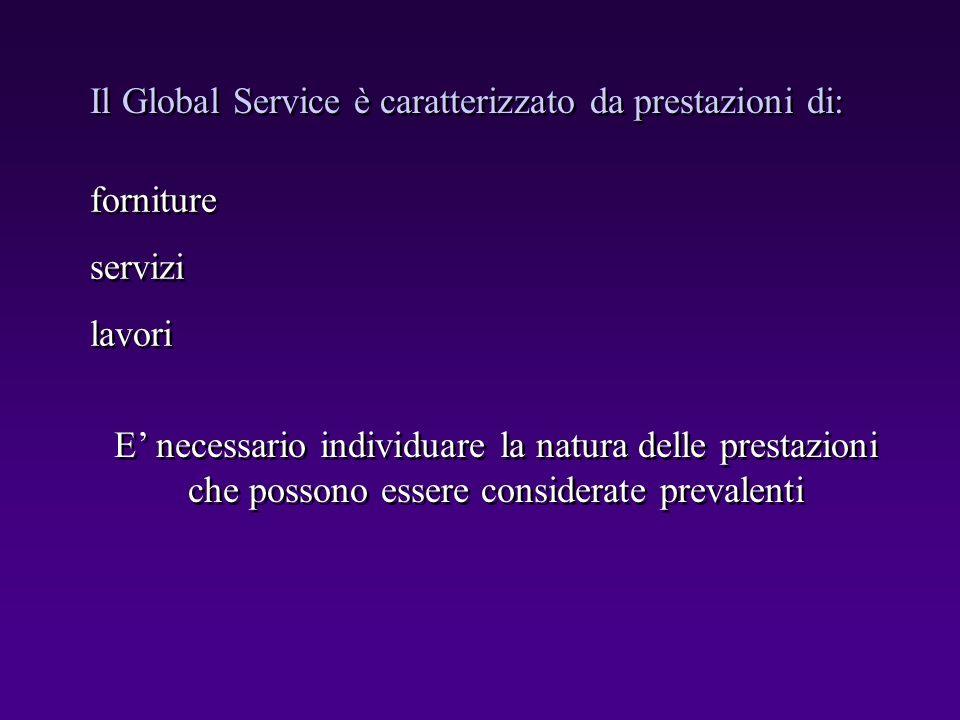 forniture servizi lavori forniture servizi lavori Il Global Service è caratterizzato da prestazioni di: E necessario individuare la natura delle prest