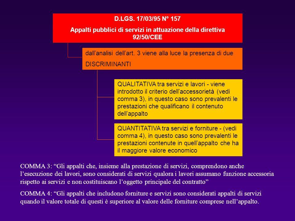 La normativa vigente in materia di appalto dei servizi di manutenzione COMMA 3: Gli appalti che, insieme alla prestazione di servizi, comprendono anch