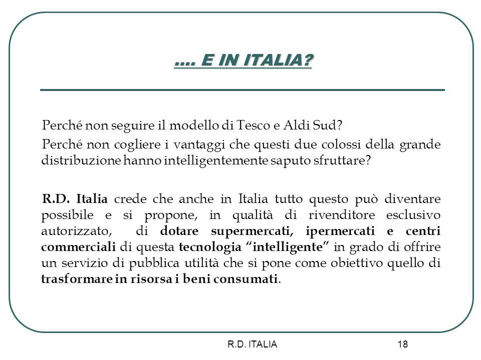 R.D. ITALIA 18 …. E IN ITALIA? Perché non seguire il modello di Tesco e Aldi Sud? Perché non cogliere i vantaggi che questi due colossi della grande d
