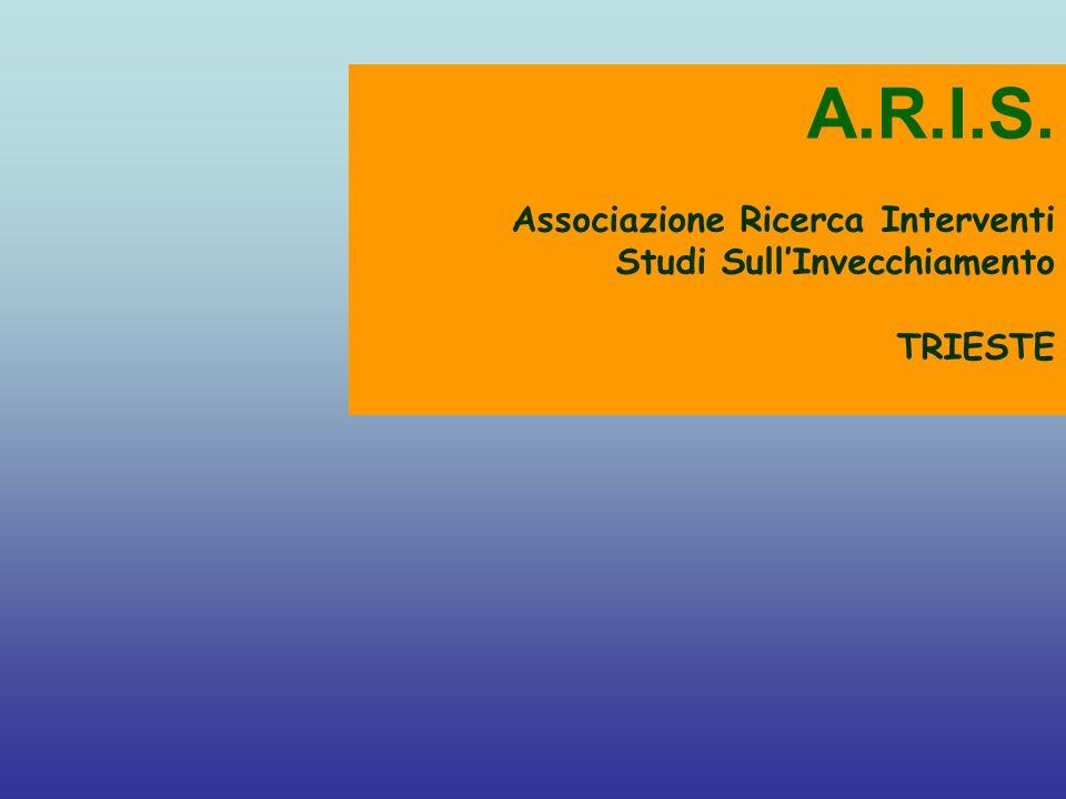 A.R.I.S. Associazione Ricerca Interventi Studi SullInvecchiamento TRIESTE
