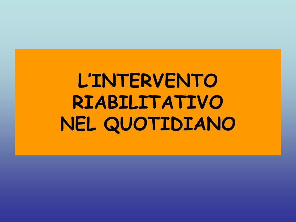 LINTERVENTO RIABILITATIVO NEL QUOTIDIANO