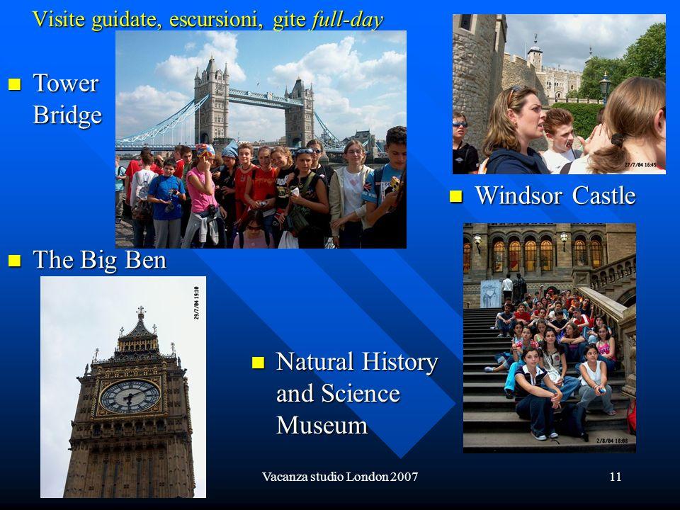 Vacanza studio London 200711 Visite guidate, escursioni, gite full-day Windsor Castle Windsor Castle Natural History and Science Museum Natural Histor