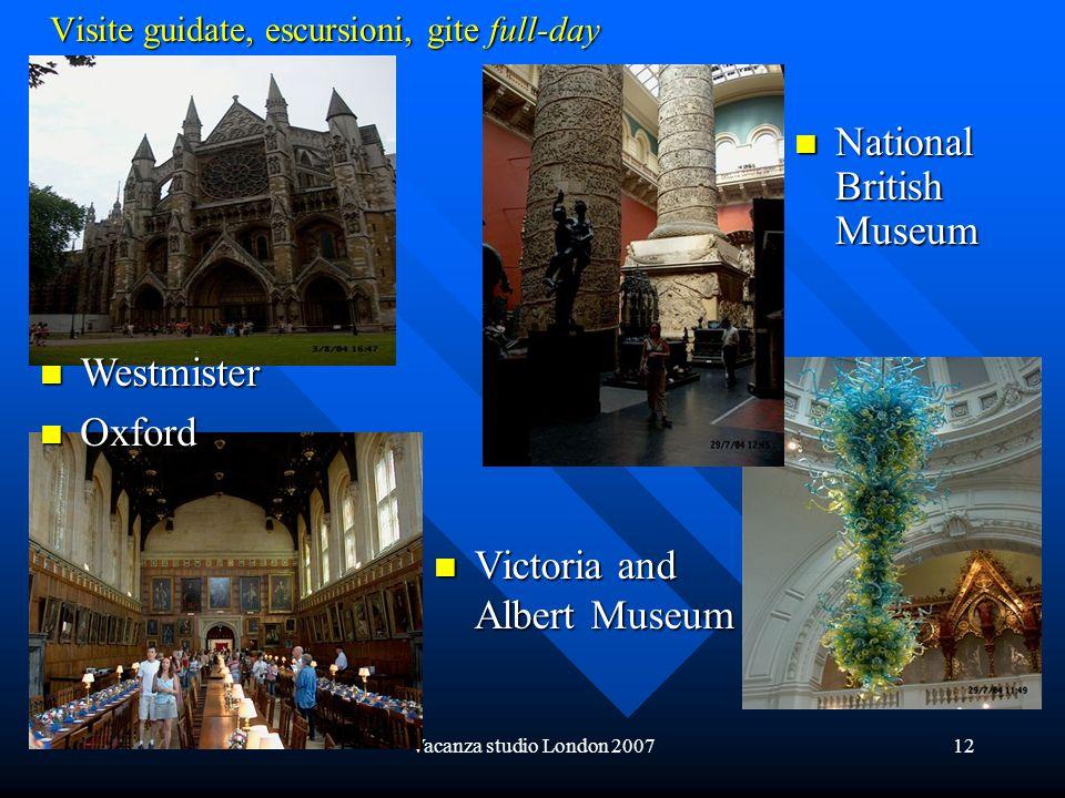 Vacanza studio London 200712 Visite guidate, escursioni, gite full-day National British Museum National British Museum Victoria and Albert Museum Vict