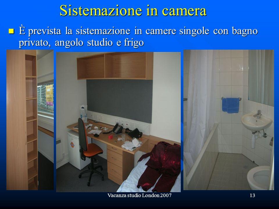 Vacanza studio London 200713 Sistemazione in camera Èprevista la sistemazione in camere singole con bagno privato, angolo studio e frigo