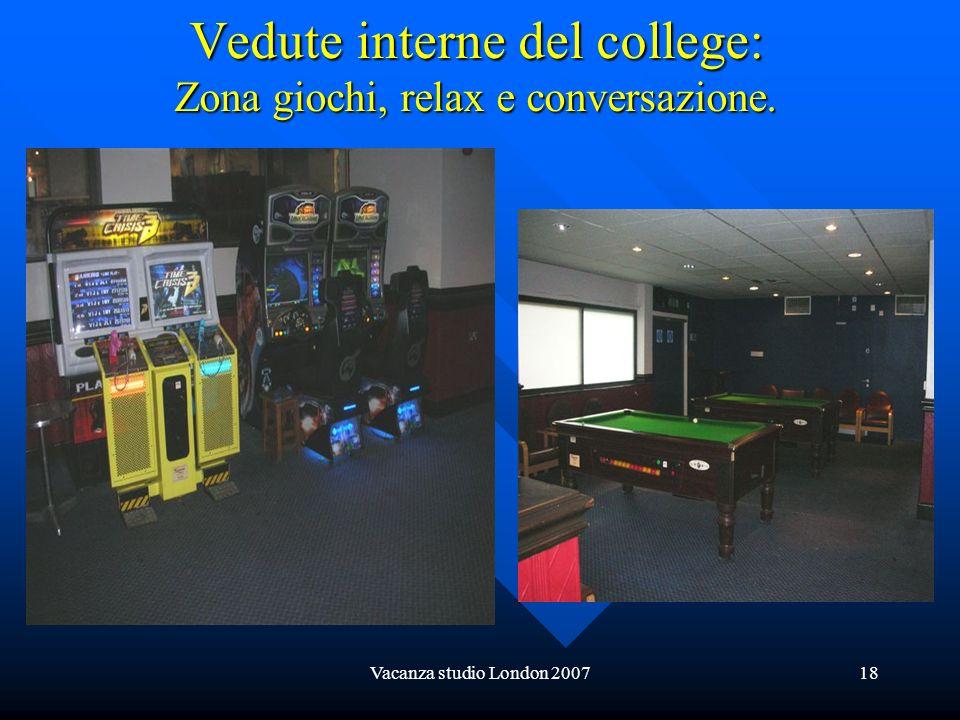 Vacanza studio London 200718 Vedute interne del college: Zona giochi, relax e conversazione.