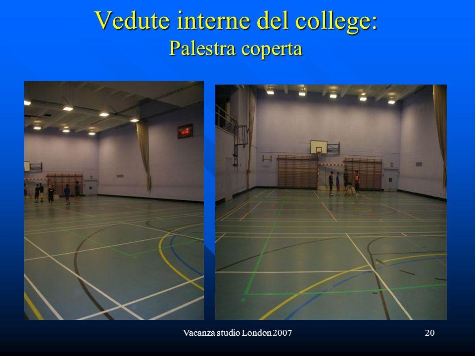 Vacanza studio London 200720 Vedute interne del college: Palestra coperta