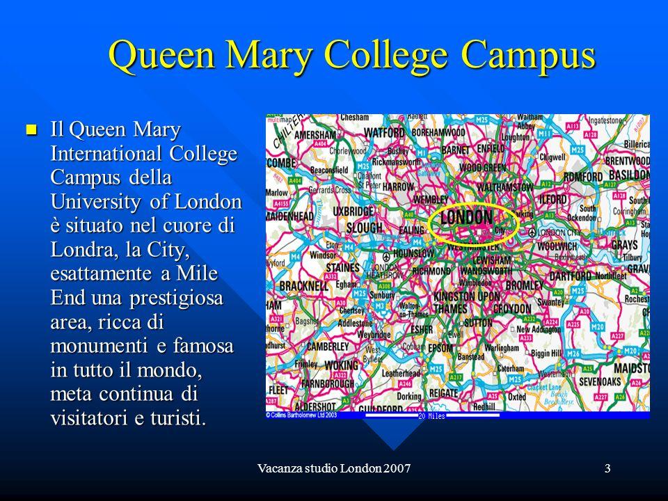 Vacanza studio London 20073 Queen Mary College Campus Queen Mary College Campus Il Queen Mary International College Campus della University of London