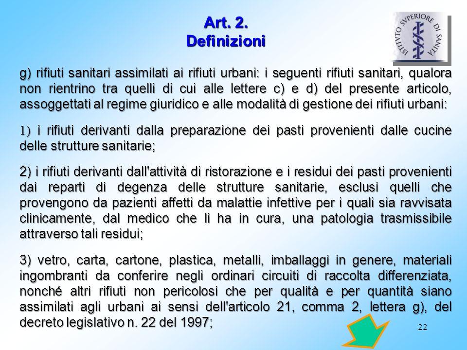 22 g) rifiuti sanitari assimilati ai rifiuti urbani: i seguenti rifiuti sanitari, qualora non rientrino tra quelli di cui alle lettere c) e d) del pre