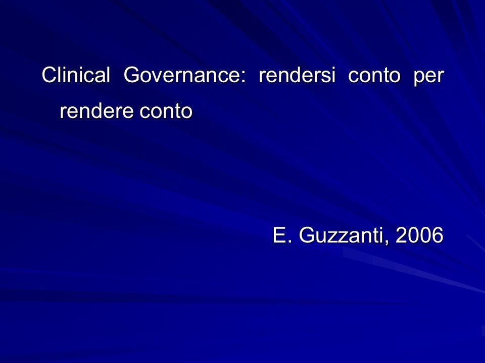 Clinical Governance: rendersi conto per rendere conto E. Guzzanti, 2006