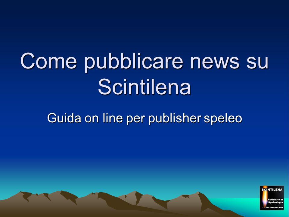 Come pubblicare news su Scintilena Guida on line per publisher speleo