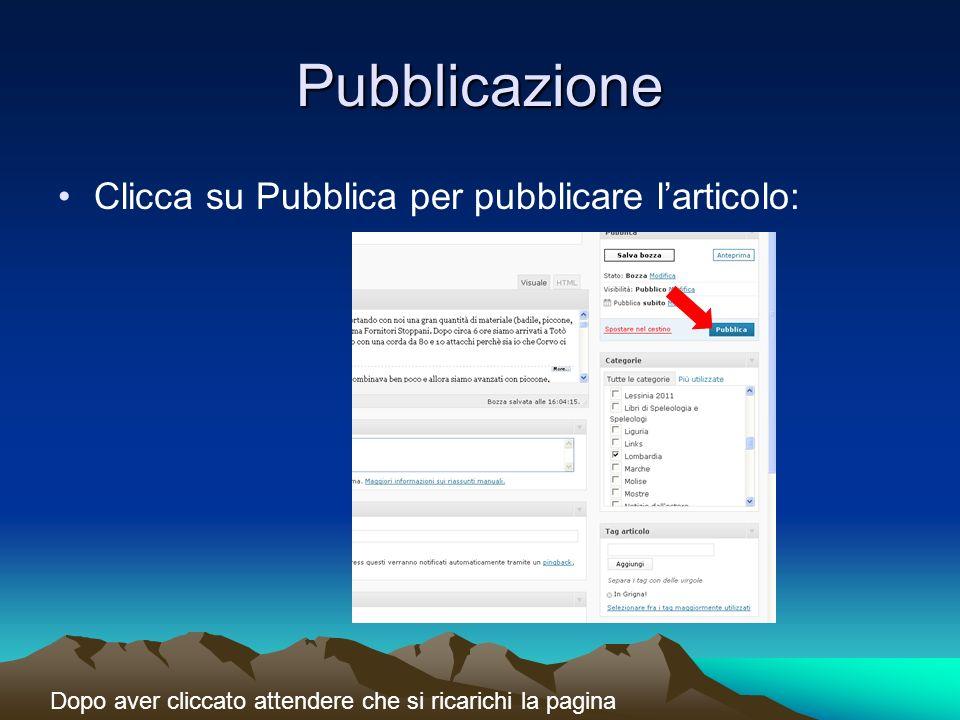 Pubblicazione Clicca su Pubblica per pubblicare larticolo: Dopo aver cliccato attendere che si ricarichi la pagina