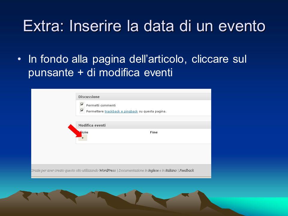 Extra: Inserire la data di un evento In fondo alla pagina dellarticolo, cliccare sul punsante + di modifica eventi