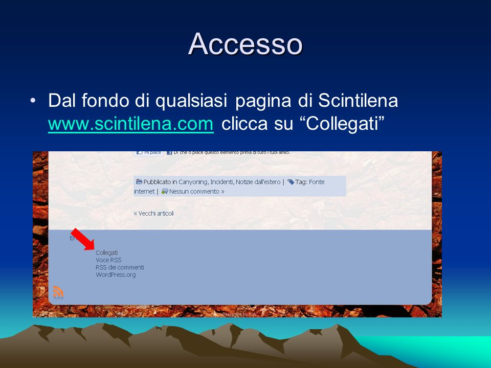 Accesso Dal fondo di qualsiasi pagina di Scintilena www.scintilena.com clicca su Collegati www.scintilena.com