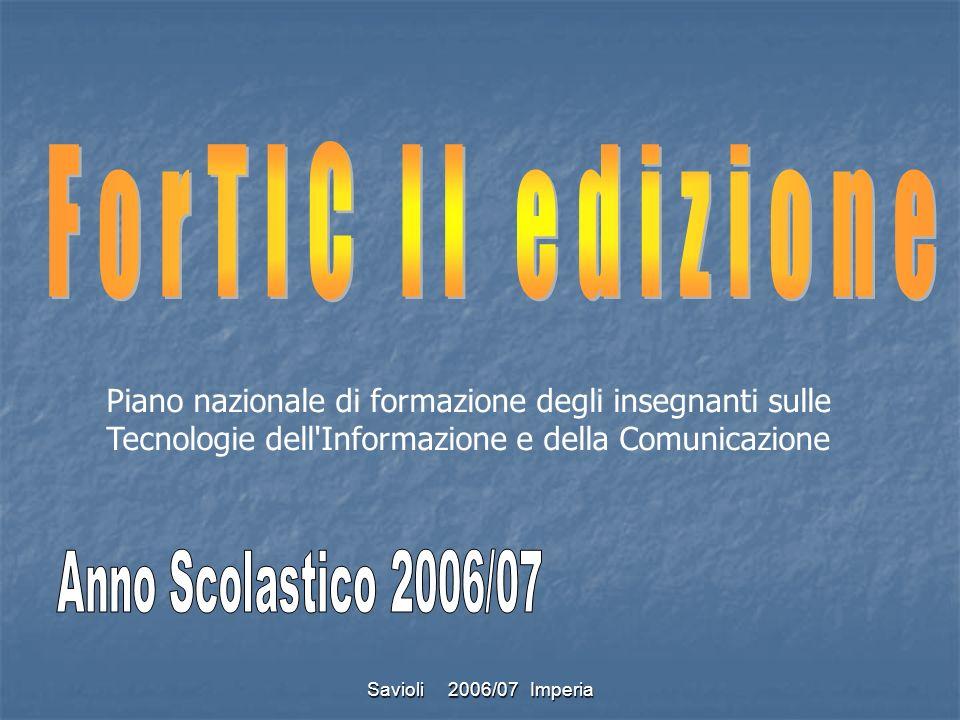 Savioli 2006/07 Imperia Il percorso formativo si basa su un modello integato di e-learning: una parte da svolgersi in aula e una online Presentazione del modello di Formazione