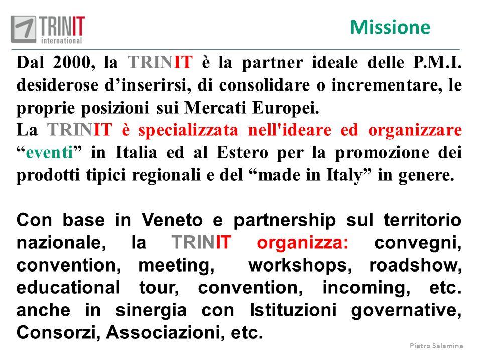 Missione Dal 2000, la TRINIT è la partner ideale delle P.M.I. desiderose dinserirsi, di consolidare o incrementare, le proprie posizioni sui Mercati E