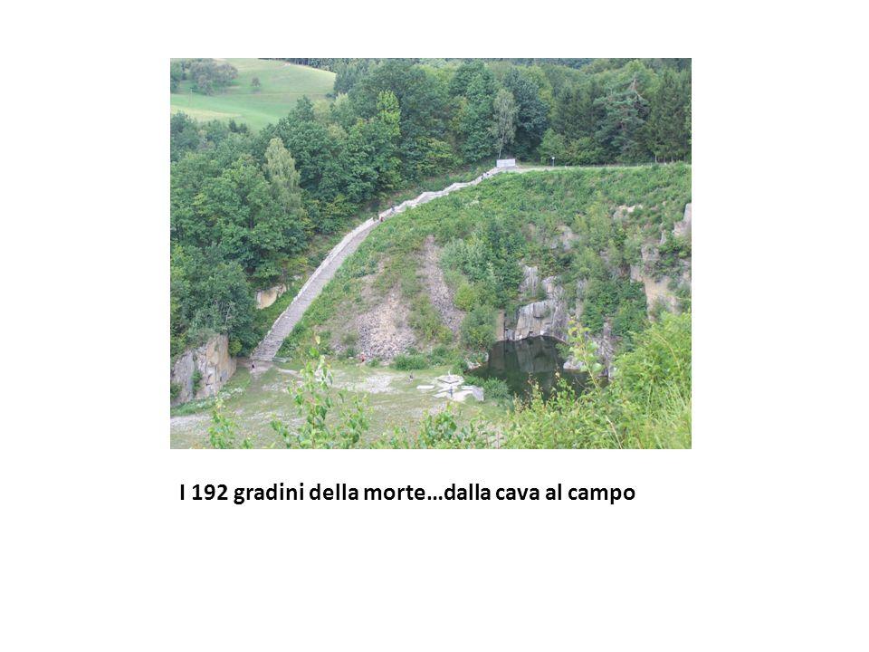 I 192 gradini della morte…dalla cava al campo
