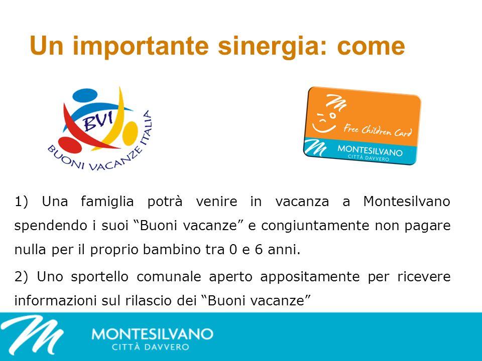 Un importante sinergia: come 1) Una famiglia potrà venire in vacanza a Montesilvano spendendo i suoi Buoni vacanze e congiuntamente non pagare nulla per il proprio bambino tra 0 e 6 anni.