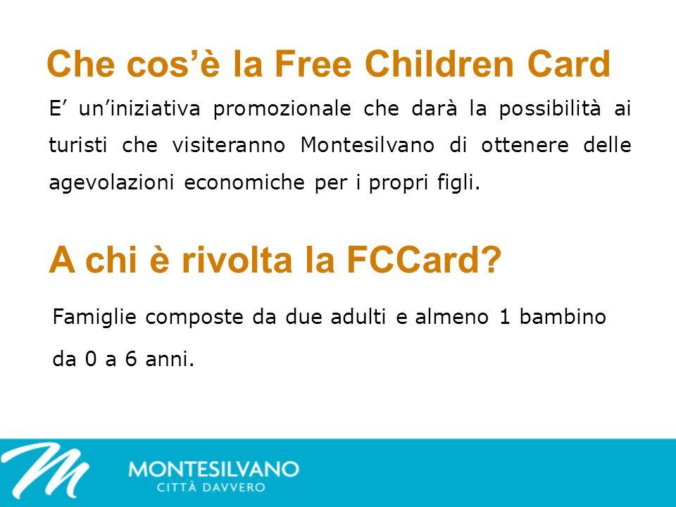 Che cosè la Free Children Card E uniniziativa promozionale che darà la possibilità ai turisti che visiteranno Montesilvano di ottenere delle agevolazioni economiche per i propri figli.