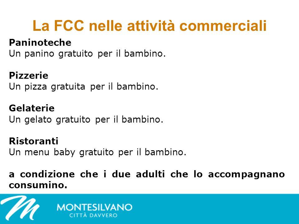 La FCC nelle attività commerciali Paninoteche Un panino gratuito per il bambino.